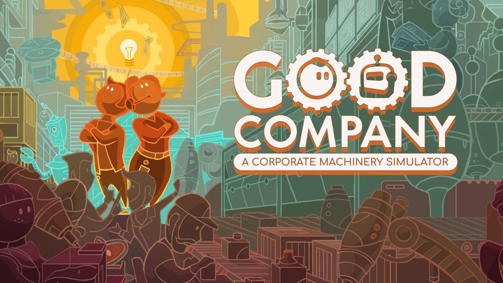 Good Company Hits Early Access!